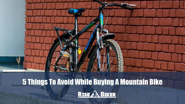 Things to avoid while buying a mountain bike